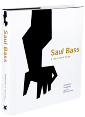 Saul Bass: A Life in Film & Design by Jennifer Bass and Pat Kirkham