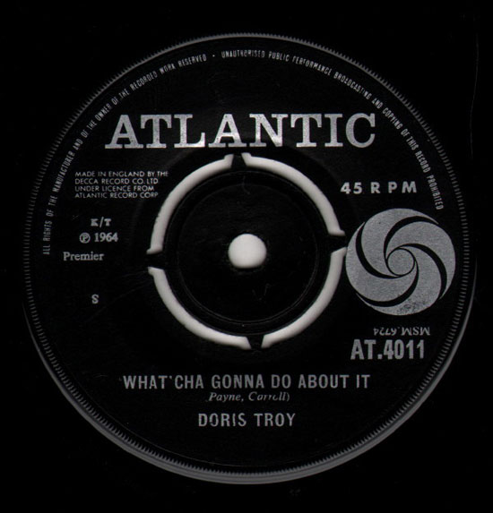 What'cha Gonna Do About It – Doris Troy (Atlantic)