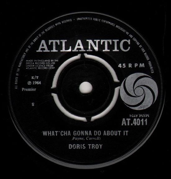 What'cha Gonna Do About It – Doris Troy (Atlantic)