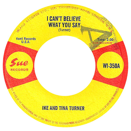 I Can't Believe What You Say – Ike And Tina Turner (Sue)