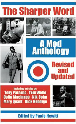 The Sharper Word: A Mod Anthology by Paolo Hewitt (Helter Skelter)