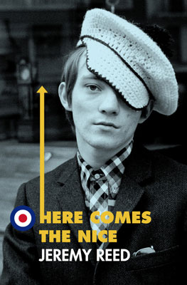 New book: Here Comes The Nice by Jeremy Reed