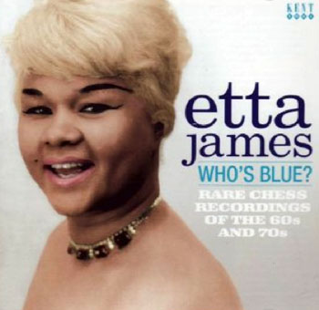 Etta James - Who's Blue? Rare Chess Recordings Of The 60s and 70s