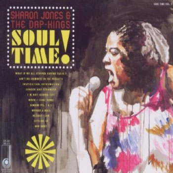 Sharon Jones and the Dap-Kings – Soul Time! (Daptone)