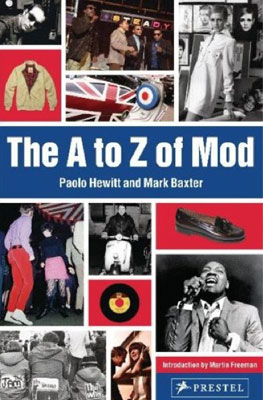 The A to Z of Mod book by Paolo Hewitt and Mark Baxter