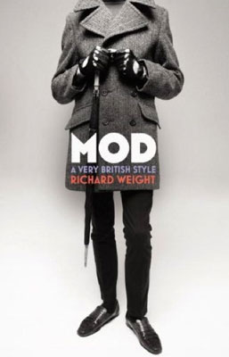 MOD: The Rise and Reign of British Youth Culture by Richard Weight