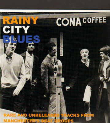 Rainy City Blues - Rare and Unreleased Tracks From Manchester's Beat Groups