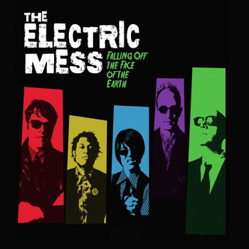 The Electric Mess – Falling Off The Face Of The Earth (Self)