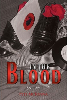 New book: In The Blood by Pete McKenna & Snowy