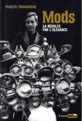 Mods: La révolte par l'élégance by Francoid Thomazeau and Darren Tulett
