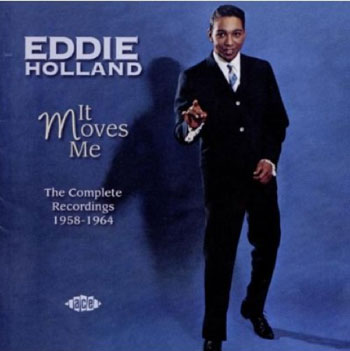 Eddie Holland – It Moves Me The Complete Recordings 1958-1964 (Ace)