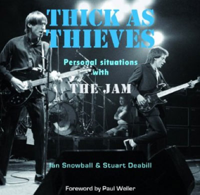 Thick As Thieves – Personal Situations With The Jam by Ian Snowball and Stuart Deabill