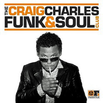 Coming soon: The Craig Charles Funk & Soul Club album on Freestyle