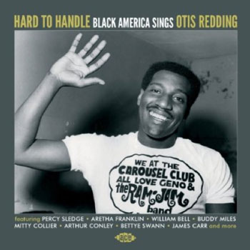 New CD: Hard To Handle – Black America Sings Otis Redding on Ace