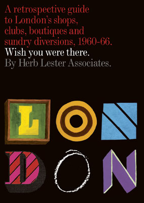 Wish You Were There: A retrospective guide to London's shops, clubs, boutiques and sundry diversions, 1960-66