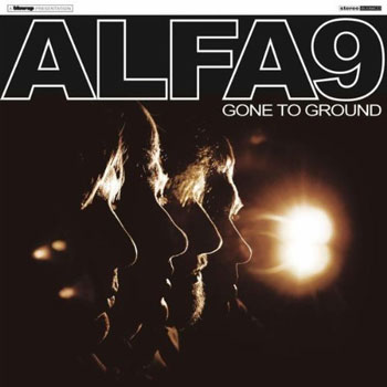 Alfa 9 - Gone To Ground (Blow-Up)
