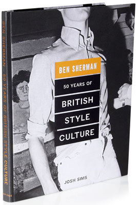 New book: 50 Years of British Style Culture 1963 – 2013 by Josh Sims