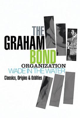 The Graham Bond Organization - Wade In The Water box set