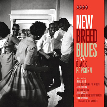 Coming soon: New Breed Blues With Black Popcorn album on Kent