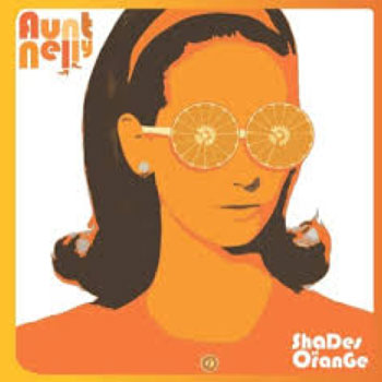 Aunt Nelly – Shades of Orange (Time For Action)