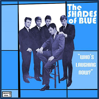 The Shades of Blue - Who's Laughing Now (Heavy Soul)
