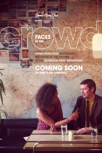 Coming soon: Faces In The Crowd mod documentary