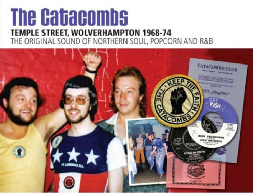 New compilations: The Wigan Casino 1973 - 81 and The Catacombs 1969 - 74