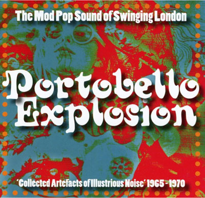 Out now: Portobello Explosion: The Mod Pop Sound of Swinging London