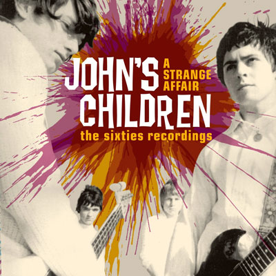 John's Children - A Strange Affair (The Sixties Recordings) on Cherry Red
