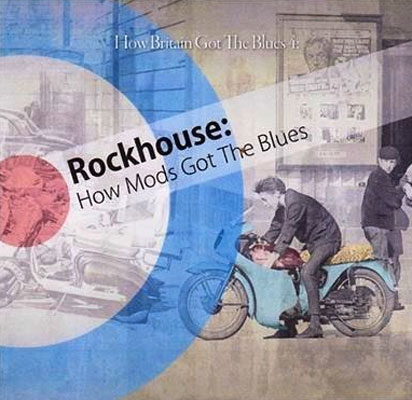 Rockhouse - How Mods Got The Blues
