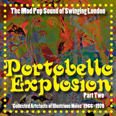 Coming soon: Portobello Explosion – The Mod Pop Sound of Swinging London Part Two