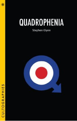 New book: Quadrophenia by Stephen Glynn