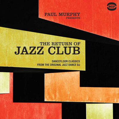 Coming soon: Paul Murphy Presents The Return Of Jazz Club on BGP