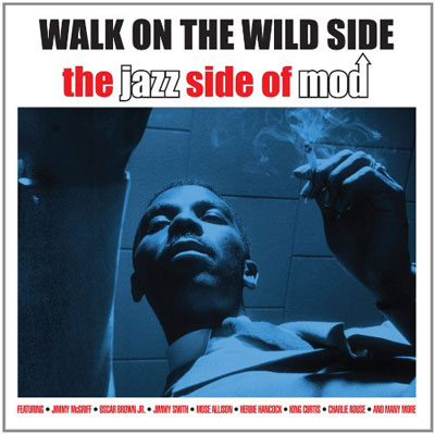Budget mod jazz: Walk On The Wild Side – The Jazz Side Of Mod collection
