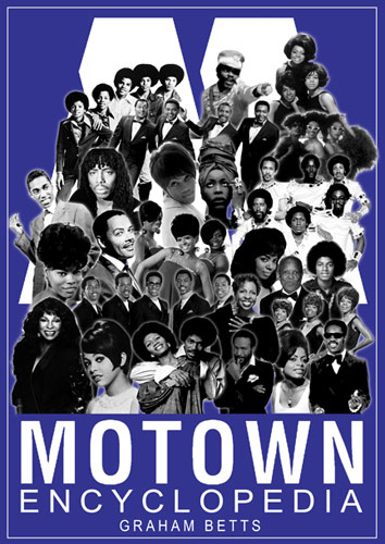 Out now on Kindle: Motown Encyclopedia by Graham Betts