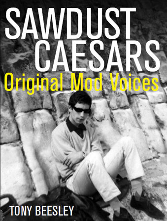 Out now: Sawdust Caesars – Original Mod Voices by Tony Beesley