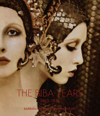 The Biba Years 1963 - 1975 by Barbara Hulanicki and Martin Pel