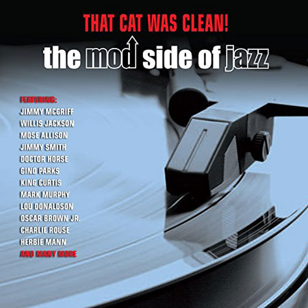Coming soon: That Cat Was Clean! The Mod Side Of Jazz budget collection