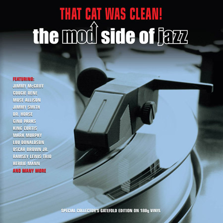 That Cat Was Clean! The Mod Side Of Jazz now available on heavyweight vinyl
