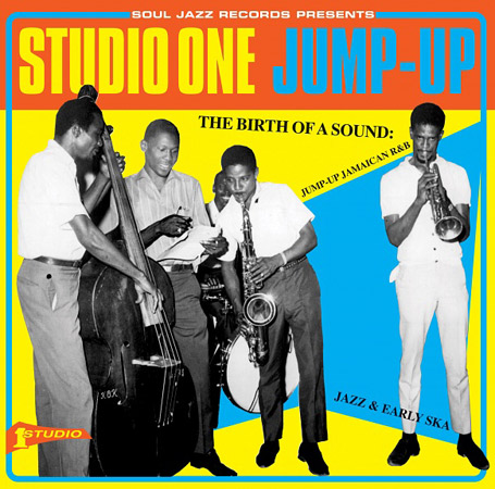 Coming soon: Studio One Jump Up – The Birth of a Sound: Jump-Up Jamaican R&B, Jazz and Early Ska (Soul Jazz)