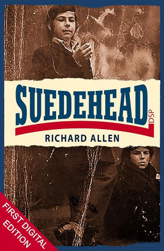 Skinhead and Suedehead by Richard Allen back in paperback and for first time on Kindle