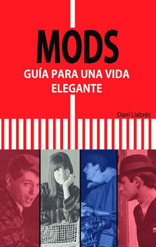 New book: Mods – guía para una vida (guide for smart life) by Dani Llabres