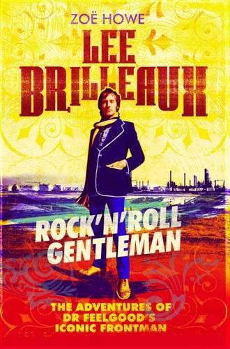 Coming soon: Lee Brilleaux - Rock'n'roll Gentleman by Zoe Howe