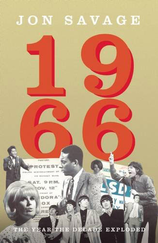 1966: The Year the Decade Exploded by Jon Savage – book and album tie-in