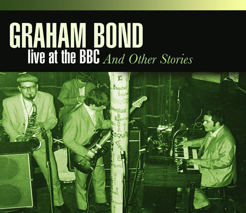 Coming soon: Graham Bond - Live At The BBC & Other Stories four-CD box set