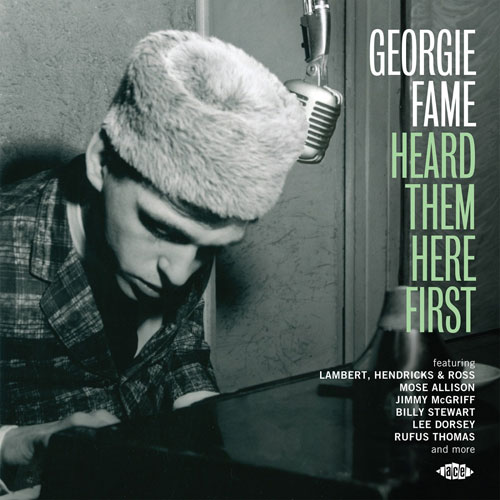 Coming soon: Georgie Fame Heard Them Here First compilation on Ace