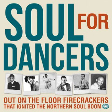 Coming soon: Soul For Dancers - Out On The Floor Firecrackers That Ignited The Northern Soul Boom (Fantastic Voyage)