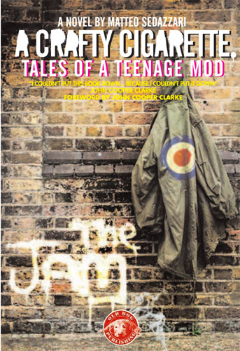 Coming soon: A Crafty Cigarette - Tales of a Teenage Mod by Matteo Sedazzari