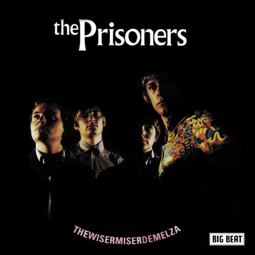 Coming soon: The Prisoners – TheWiserMiserDemelza Complete Sessions (Big Beat)