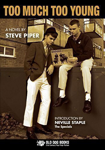 New book: Too Much Too Young by Steve Piper (Old Dog Books)
